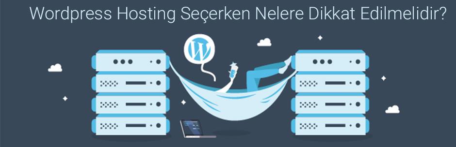 Wordpress Hosting Seçerken Dikkat Edilmesi Gerekenler