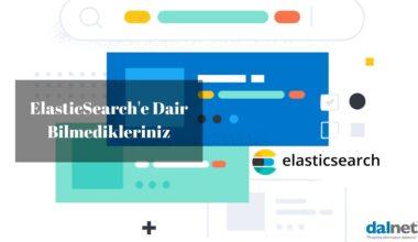 ElasticSearch Hakkında Bilmedikleriniz